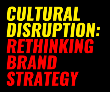 Cultural Disruption
